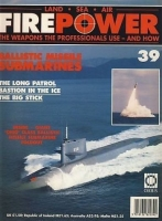 Fire Power Magazine LAND SEA AIR issue no.39 BALLISTIC MISSILE SUBMARINES