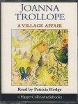 JOANNA TROLLOPE A Village Affair read by Patricia Hodge AUDIOBOOK CASSETTE TAPES