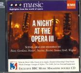 A Night At The Opera III BBC Music Scenes, arias & ensembles Double CD refm1113