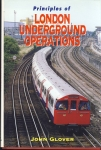 Principles of London Underground Operations by John Glover HB DJ ref112