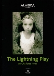 The Lightning Play by Charlotte Janes 2006 ALMEIDA Theatre Programme refb1136